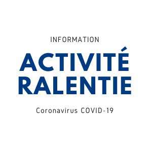 Activité ralentie en raison de la lutte contre le Coronavirus